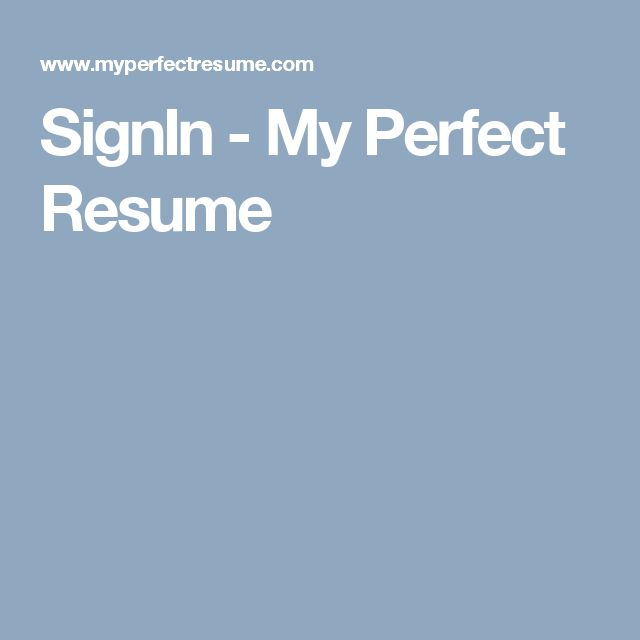 SignIn - My Perfect Resume Stuff to buy Pinterest Perfect resume - my perfect resume sign in