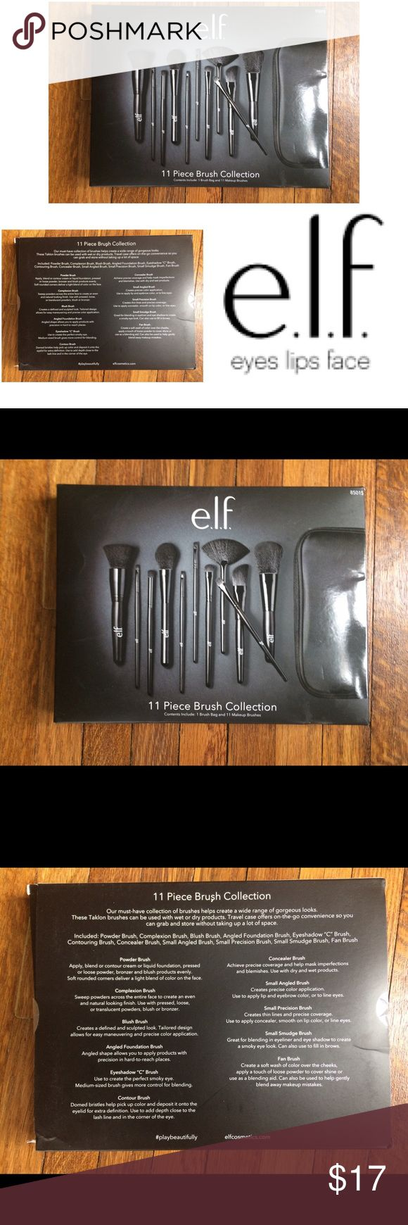 New ELF 11-Piece Brush Set & Brush Case New with tags, never opened, 11-piece ELF Brush set with brush case. Love these brushes! I use this exact set. Originally $32.  I put together my favorites packages for my clients, and often have extra products that I sell on here! I price my items lower to accommodate for shipping. I'm open to reasonable offers, especially if you're bundling with other items - you'll pay the same in shipping if you buy one or multiple items from my closet! ELF Makeup…