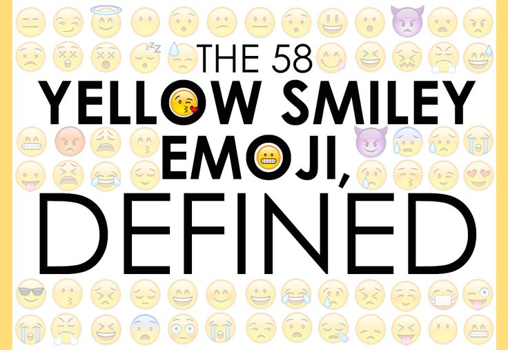 The 58 Yellow Smiley Emoji, Defined :)