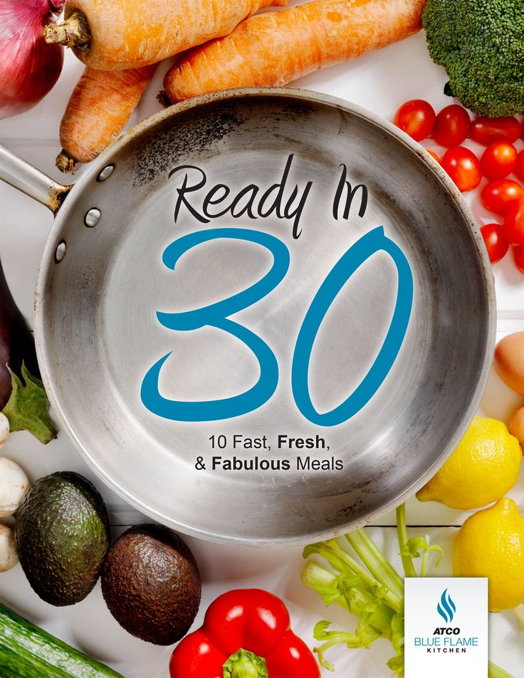 Ready in 30, ATCO Blue Flame Kitchen's new free e-book with 10 of best fresh and fabulous meals ready in 30 minutes or less.