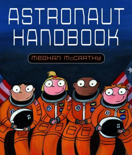 "Astronaut Handbook by Meghan McCarthy - This full-color book features illustrations of authentic astronaut training facilities like a swimming pool, a jet, and the ""Vomit Comet"". The book also features a diverse crew and educates children about the different types of jobs that astronauts have and how much hard work goes into becoming one."