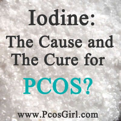 PCOS Girl looks into Iodine and the possibility that Iodine deficiency may be a cause of PCOS and also Iodine treatment for PCOS symptoms.