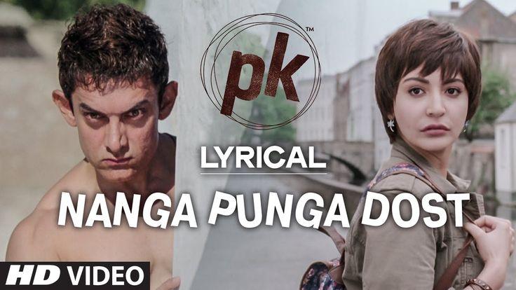 'Nanga Punga Dost' Full Song with LYRICS | PK | Aamir Khan | Anushka Sha...