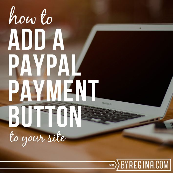 How to Add a PayPal Button to Your WordPress Site in Minutes - by Regina [for bloggers + freelancers + creative businesses]
