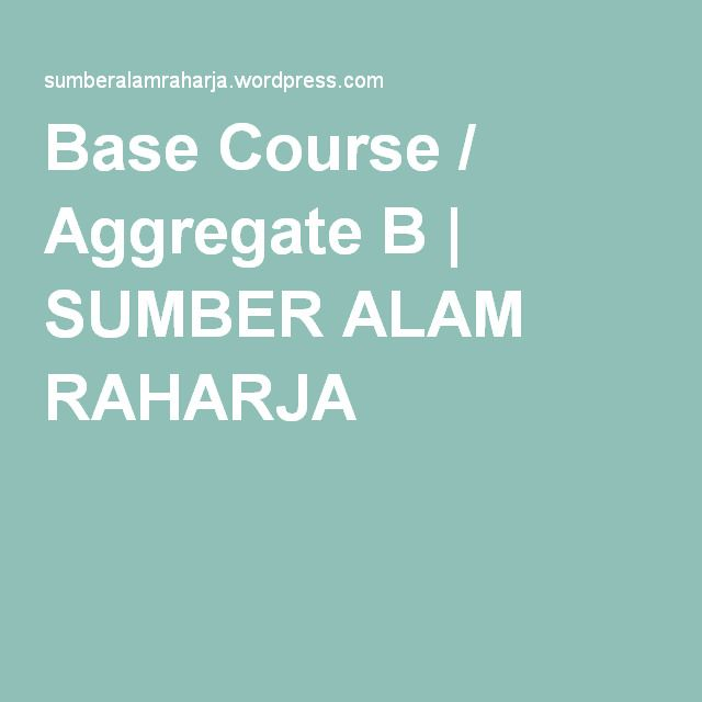 Base Course / Aggregate B | SUMBER ALAM RAHARJA