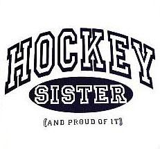 Hockey Sister <3 Gotta love it