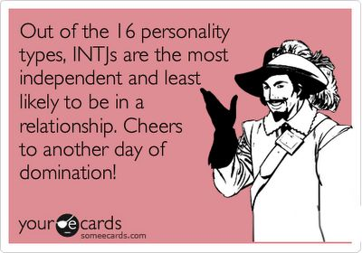 No wonder I'm single... I'm more likely to achieve world domination than be in a serious relationship.