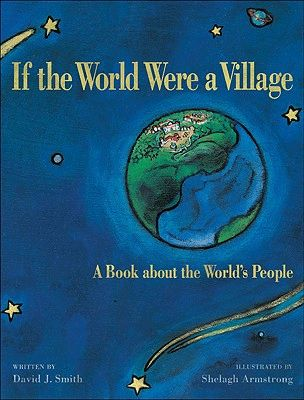 """Green Books for Kids. If The World Were A Village, by David J. Smith, offers another perspective on our global community by travelling with kids through the every day life of people living in 100 different """"villages"""" throughout the world.  The book raises the great opportunity to chat about resources and social justice issues."""