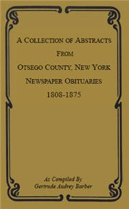A Collection of Abstracts from Otsego County, New York, Newspaper Obituaries, 1808-1875