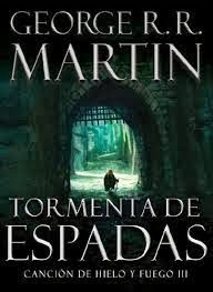 La Guardia de Los Libros : Tormenta De Espadas Parte I, Saga Canción de Hielo...