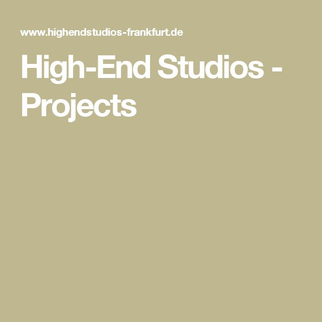 High-End Studios - Projects