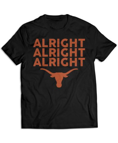 Texas Longhorns - Alright Alright Alright. I need this in my life! 🤘🏻