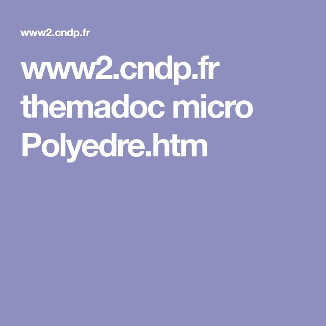www2.cndp.fr themadoc micro Polyedre.htm