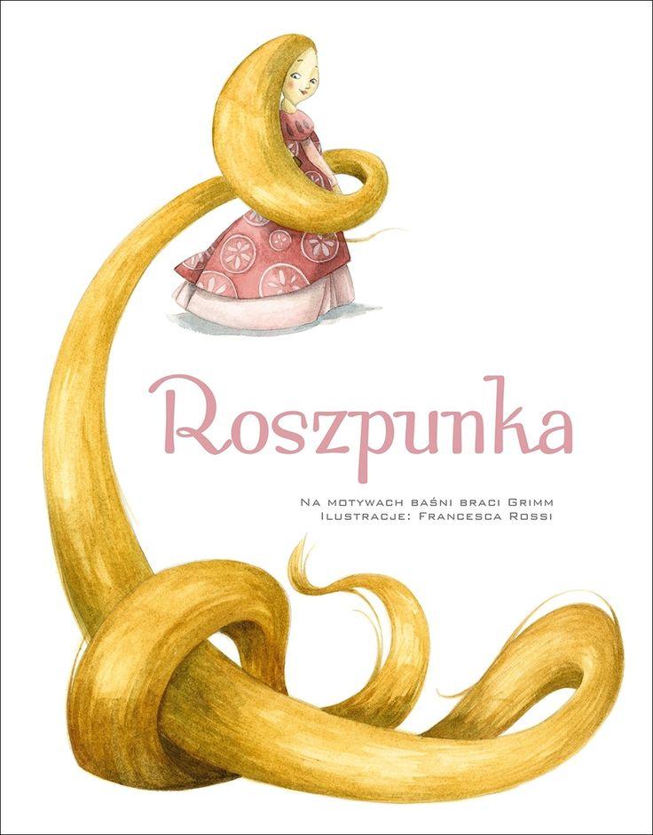 Roszpunka - Francesca Rossi (ilustr.) - swiatksiazki.pl