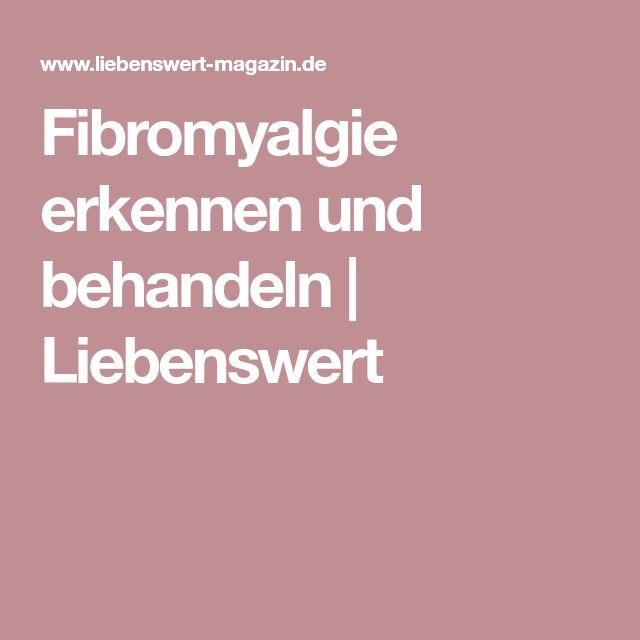 Fibromyalgie erkennen und behandeln   Liebenswert