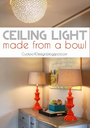 Ceiling Light Clearance: DIY ceiling light made from HomeGoods clearance bowl - tutorial from Cuckoo  4 Design,Lighting