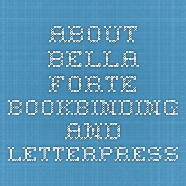albumsAbout Bella Forte Bookbinding and Letterpress