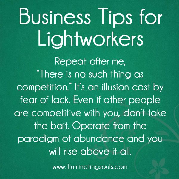 Don't buy into the illusion of competition. No one can keep you from your divine livelihood. Believe the universe is conspiring for your success and there is more than enough for everyone. Because, that my friends, is the truth.