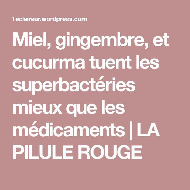 Miel, gingembre, et cucurma  tuent les superbactéries mieux que les médicaments | LA PILULE ROUGE