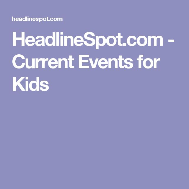HeadlineSpot.com - Current Events for Kids