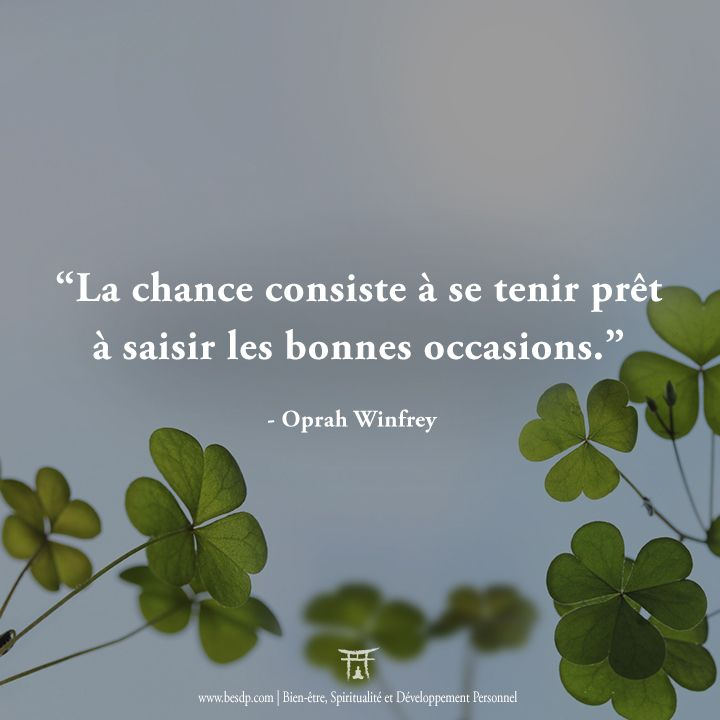 La chance consiste à se tenir prêt à saisir les bonnes occasions – Oprah Winfrey
