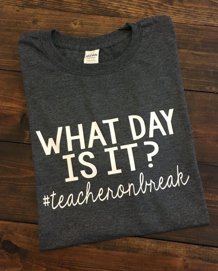 What Day Is It? #teacheronbreak