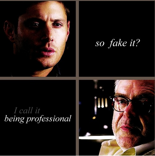 """""""I call it being professional. Do it right. With a smile. Or don't do it."""""""