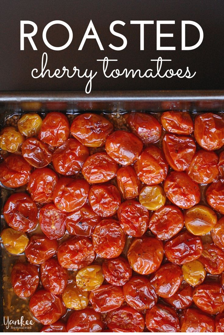 Roasted Cherry Tomatoes: an easy and delicious remedy for an abundance of cherry (or grape) tomatoes!