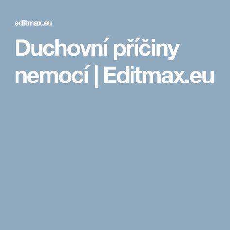 Duchovní příčiny nemocí | Editmax.eu