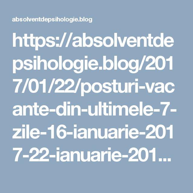 https://absolventdepsihologie.blog/2017/01/22/posturi-vacante-din-ultimele-7-zile-16-ianuarie-2017-22-ianuarie-2017-psiholog/
