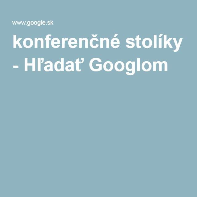 konferenčné stolíky - Hľadať Googlom