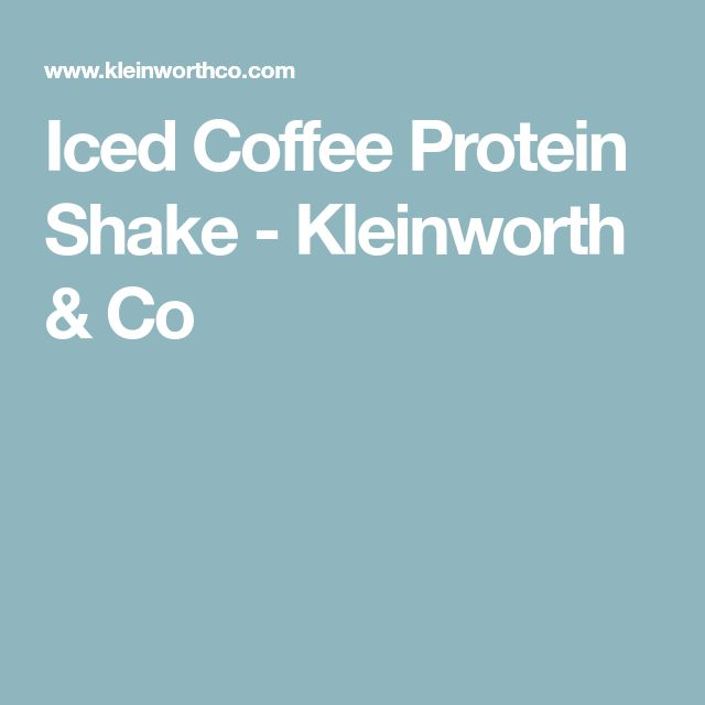 Iced Coffee Protein Shake - Kleinworth & Co