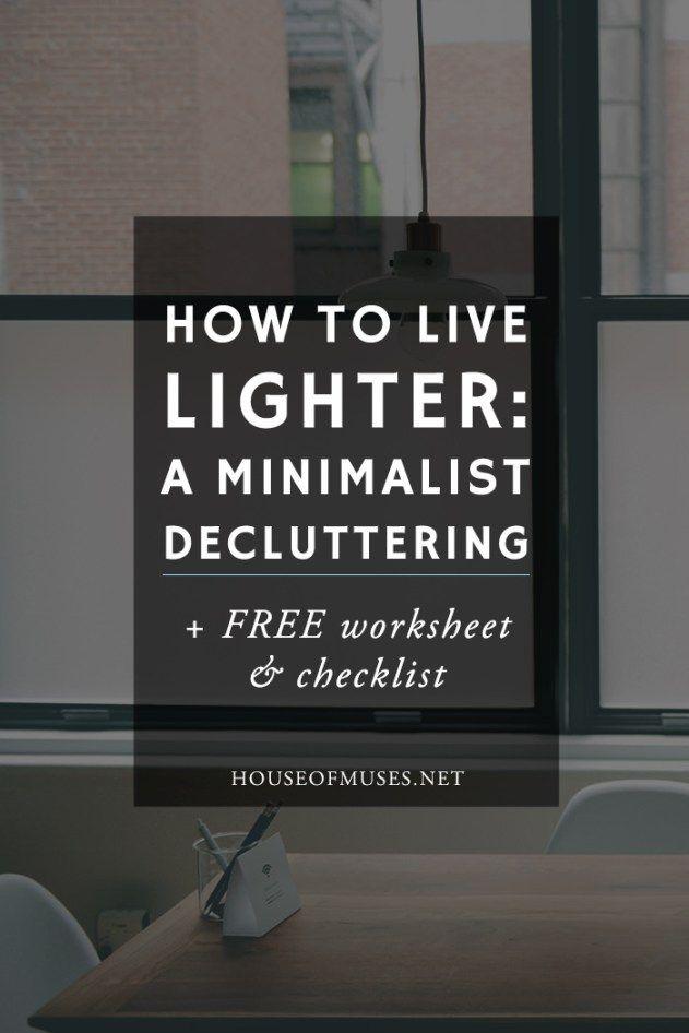 How to Live Lighter: A Minimalist Decluttering + FREE Workbook & Checklist