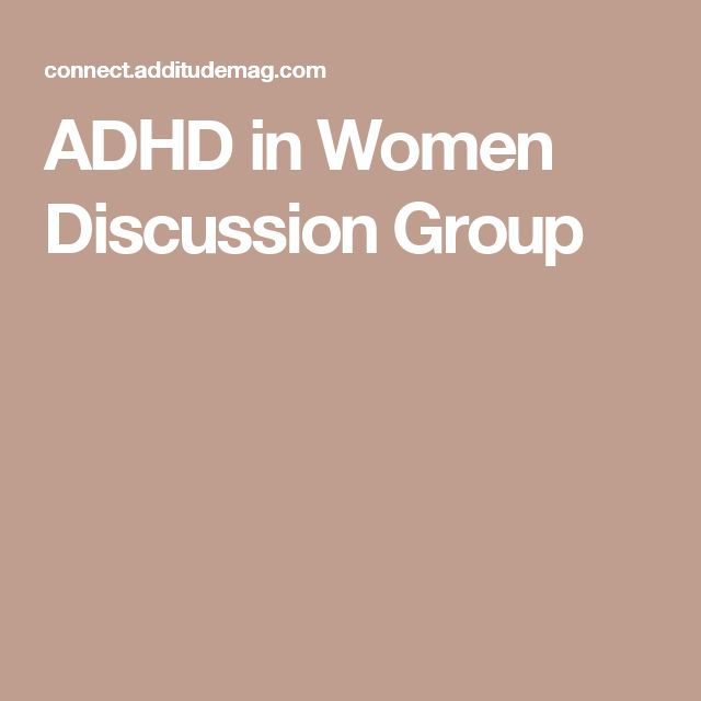 ADHD in Women Discussion Group