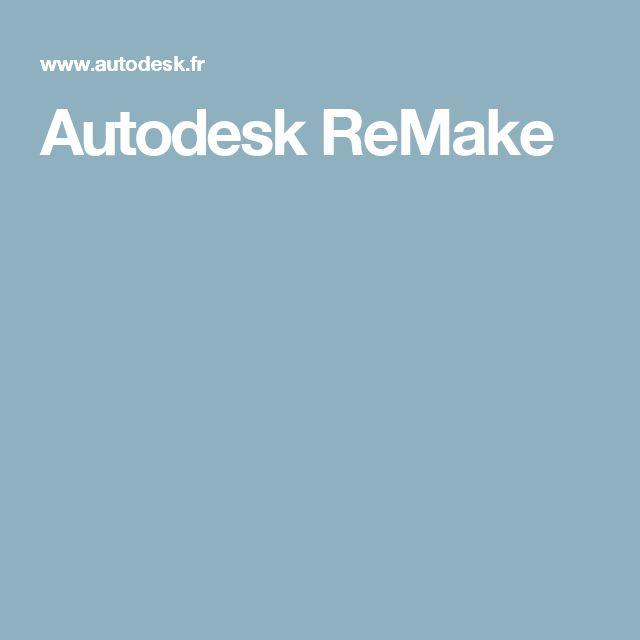 Autodesk ReMake