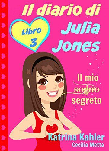 Il diario di Julia Jones - Libro 3 - Il mio sogno segreto... https://www.amazon.it/dp/B00XWYLIPW/ref=cm_sw_r_pi_dp_CkUzxbPCWP0CP
