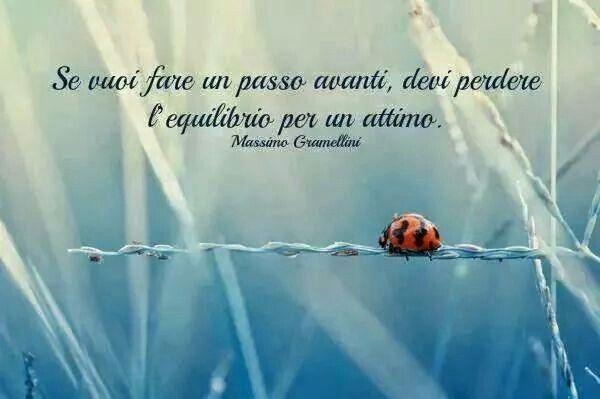 se vuoi fare un passo avanti devi perdere l' quilibrio per un attimo... if you want to take a step forward you have to lose the 'equilibrium for a moment ... #step, #passo, #equilbrio, #equilibrium