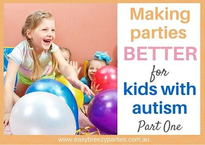 Kids with autism find parties really challenging. But there are plenty of things you can do to give them a wonderful party experience. Here's a list of strategies from parents and a kid's party planner. Read more: http://www.easybreezyparties.com.au/party-inspiration-and-ideas/item/123-making-parties-better-for-kids-with-autism-part-1.html #autism #easybreezyparties