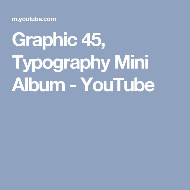 Graphic 45, Typography Mini Album - YouTube