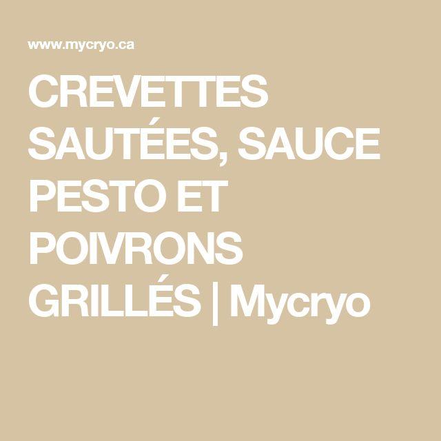 CREVETTES SAUTÉES, SAUCE  PESTO ET POIVRONS GRILLÉS | Mycryo