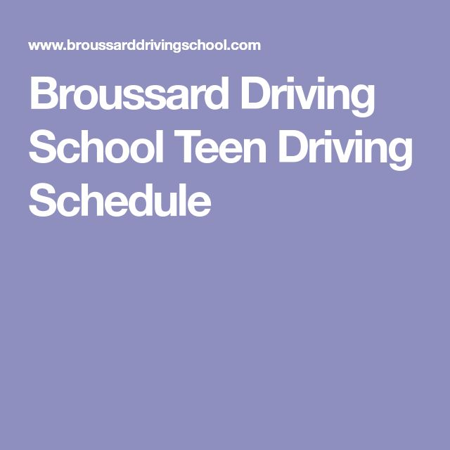 Broussard Driving School Teen Driving Schedule