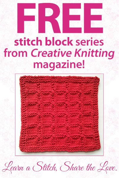 Creative Knitting Free Patterns : Creative knitting magazine s learn a stitch share the