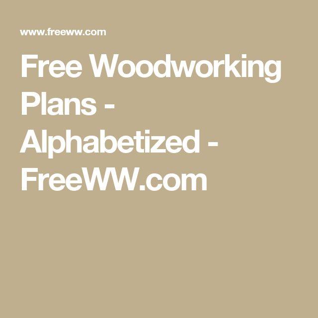 Free Woodworking Plans - Alphabetized - FreeWW.com