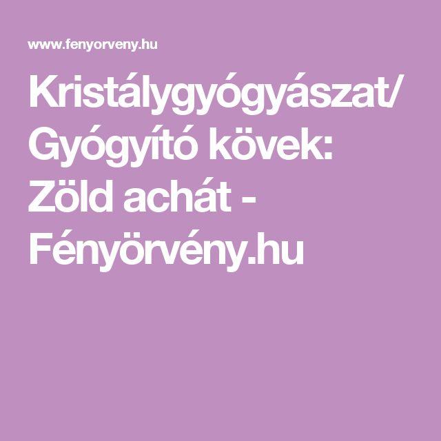 Kristálygyógyászat/Gyógyító kövek: Zöld achát - Fényörvény.hu