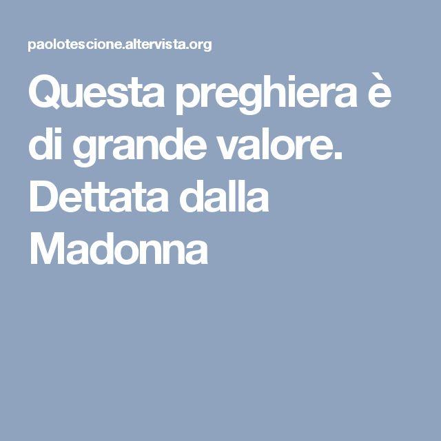 Questa preghiera è di grande valore. Dettata dalla Madonna