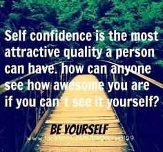 Inspirational Quote: Self Confidence Is The Most Attractive Quality A Person Can Have - Belief Quote