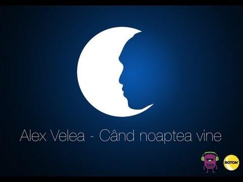 Alex Velea - Cand noaptea vine