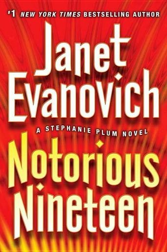 Notorious Nineteen by Janet Evanovich -  New Jersey bounty hunter Stephanie Plum is certain of three truths: People don't just vanish into thin air. Never anger old people. And don't do what Tiki tells you to do.  (Bilbary Town Library: Good for Readers, Good for Libraries)