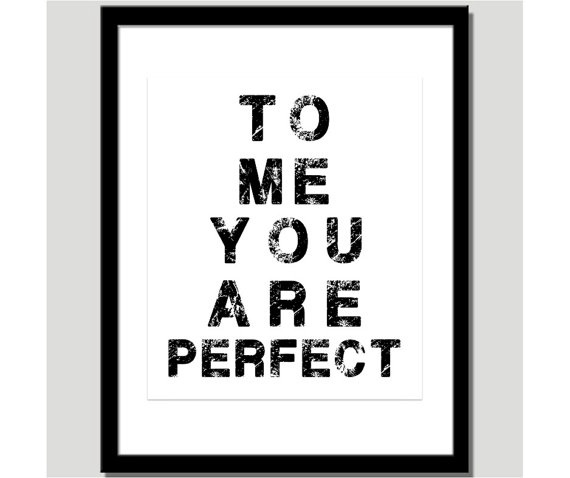 To Me You Are Perfect Print Love Really is All by CoCoStineDesigns, $15.00