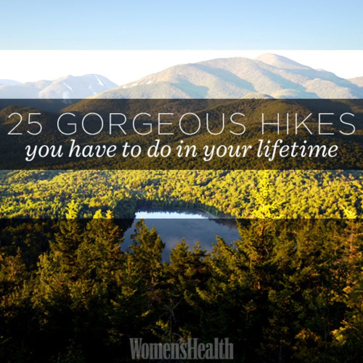 25 Gorgeous Hikes You Have to Do in Your Lifetime http://www.rodalewellness.com/fitness/25-gorgeous-hikes-you-have-do-your-lifetime